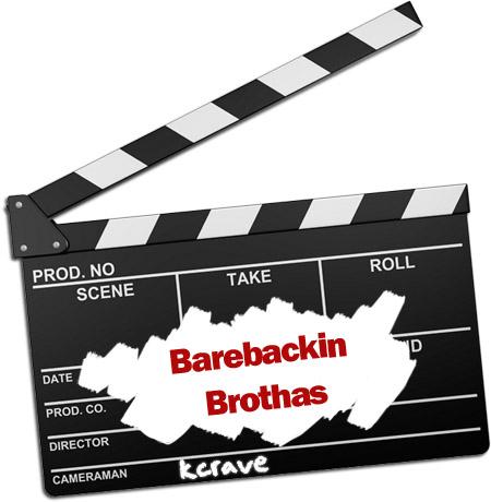 Barebackin Brothas